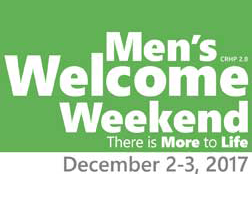 Come to the Men's Welcome Weekend!