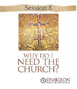 RCIA: Why Do I Need the Church?